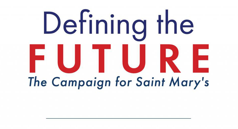 Defining the Future: Campaign for Saint Mary's College
